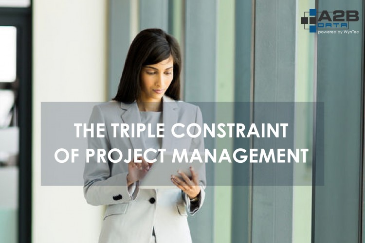 A2B Data™ and the Triple Constraint of Project Management